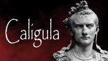 Caligula - The Most Evil Men In History