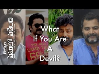 "Web Series - Deyyam Premalo Padindi | Celebrities Answer To "" What if you are a Devil? """