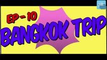 PDTs Saini Sahab - BANGKOK TRIP : Ep.10 : Holidays : Thailand : Time in Bangkok : Bangkok