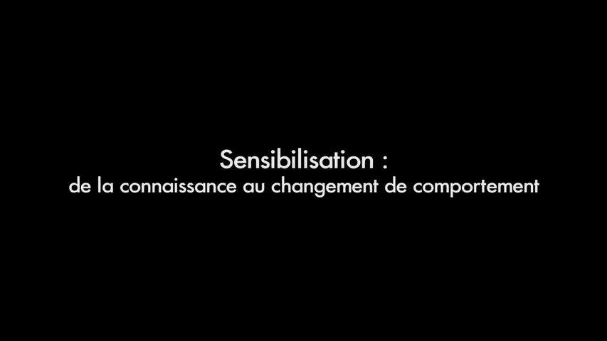 Sensibilisation : de la connaissance au changement de comportement