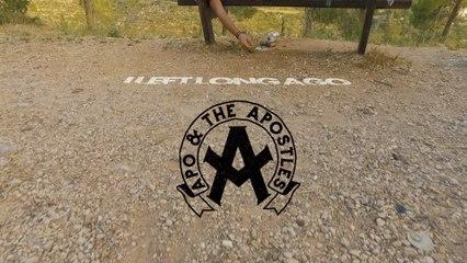 Apo & The Apostles - I Left Long Ago