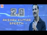 First Time in my Life for 2.0 - Akshay Kumar at 2.0 First Look Launch - Rajinikanth - Shankar
