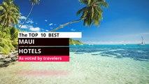 Maui hotels  Traveler's choice Top 10 Best Hotels in Maui Hawaii