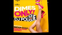 DJ Polique ft Follow Your Instinct ft Jacob Luttrell ft Snoop Dogg - Dimes only (Bastard Batucada Centavo Remix)