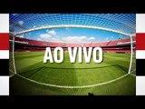 AO VIVO - PRÉ-JOGO: Flamengo x São Paulo