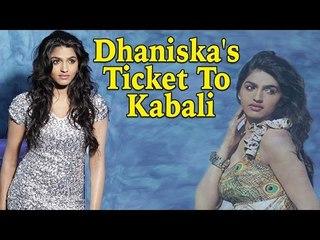 Dhaniska reveals how she became a part of Rajinikanth's 'Kabali'