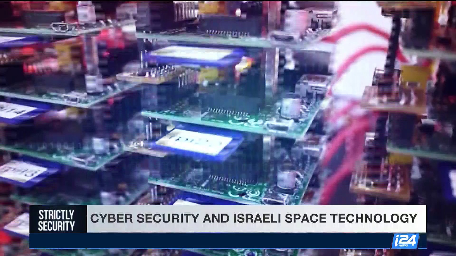 STRICTLY SECURITY |Cyber security and Israeli space technology  | Saturday, July 1st