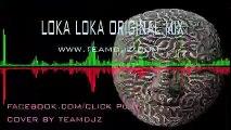 LOKA LOKA (ORIGINAL MIX)