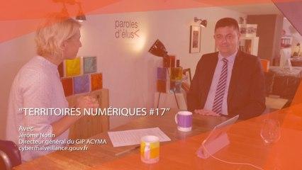 Territoires numériques #EM17 : Cybersécurité avec Jérôme Notin, cybermalveillance.gouv.fr - Juin 2017