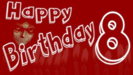 [Happy Birthday : 8] : 8 ans de vidéos !
