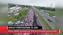 Sözcü TV, Adalet Yürüyüşü'nü 19'uncu günde Drone ile havadan görüntüledi