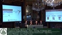 "Podiumsgespräch ""Les Lumières und das Finanzwesen"" Jean Tirole - Michel Peberau - Jean Tirole - Michel Pebereau - Jean Claude Trichet"