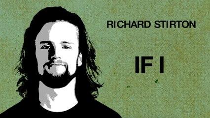 Richard Stirton - If I