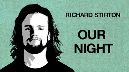 Richard Stirton - Our Night