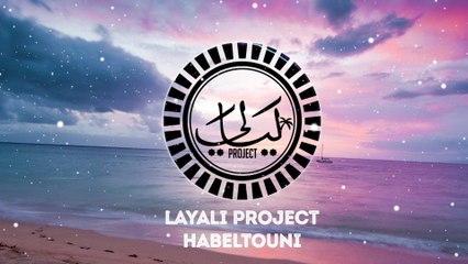 Layali Project - Habeltouni