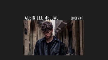 Albin Lee Meldau - Bloodshot