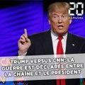 Trump versus CNN: La guerre est déclarée entre la chaîne et le président des États-Unis