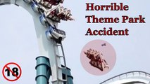 Deadly Accidents ! Horrible Theme Park Accident Caught in Camera ! Adults Only HD