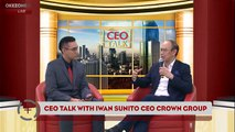 CEO Talk bersama CEO Crown Group, Iwan Sunito
