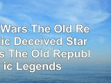 Read  Star Wars The Old Republic  Deceived Star Wars The Old Republic  Legends  free book 4eb41147