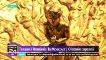 100 de ani de când tezaurul României a luat drumul Rusiei şi nu s-a mai întors. Regimul sovietic a pus condiţii - predarea Basarabiei sau înlocuirea regatului României cu un regim comunist.