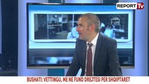 Report TV - Zhvillimet politike, i ftuar në studio deputeti i PS-së Ervin Bushati