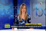 Cercado de Lima: asesinan a joven de ocho balazos en su auto