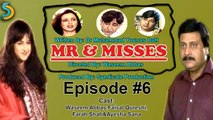 Syndicate Production, Waseem Abbas Ft. Faisal Qureshi - Mr. & Misses Drama Serial   Episode#6