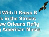 Read  Roll With It Brass Bands in the Streets of New Orleans Refiguring American Music fce237db