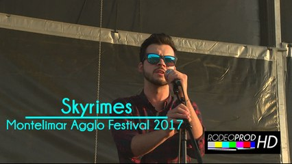 Skyrimes - Montélimar Agglo Festival 2017