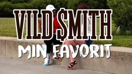 Vild Smith - Min Favorit