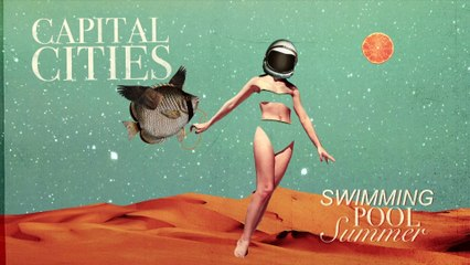 Capital Cities - Swimming Pool Summer