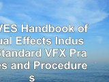Read  The VES Handbook of Visual Effects Industry Standard VFX Practices and Procedures def2d9f0