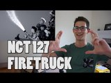 NCT 127 - Fire Truck MV Reaction