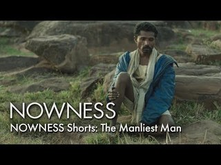 NOWNESS Shorts: The Manliest Man