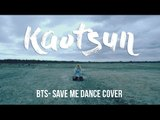 BTS 방탄소년단 ♥ SAVE ME dance cover [kaotsun]