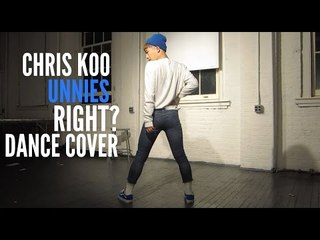 CHRIS KOO X UNNIES (언니쓰) - 맞지? (Right?) Dance Cover