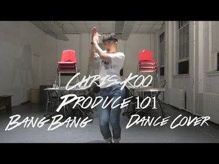 Chris Koo - Produce101 BangBang (프로듀스101 뱅뱅) Dance Cover