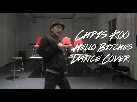 Chris Koo - Hello Bitches Dance Cover