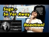 BTS Suga (AGUST D) - So Far Away ft. Suran (LYRICS) | Reaction!