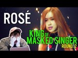 "BLACKPINK ROSÉ | KING OF MASKED SINGER Round 2 (""If it is you"" Reaction)"