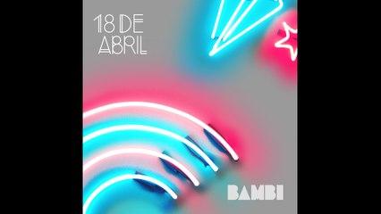 BAMBI - 18 De Abril