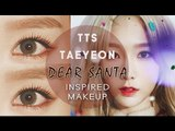 TTS TAEYEON 소녀시대-태티서 - DEAR SANTA Inspired Makeup