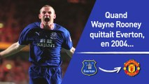 Foot - ANG : Quand Rooney quittait Everton, en 2004...