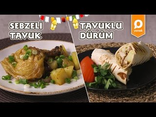 Sebzeli Tavuk ve Tavuklu Dürüm Tarifi - Onedio Yemek - Ramazan Tarifleri