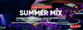 SummerMix en direct sur NOY'ON AIR - Les meilleurs sons mixés en live par les DJ's Noy'On Air pour le 14 Juillet