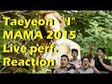 "[4LadsReact] [2015MAMA] TAEYEON(태연) _ ""I"" Reaction"