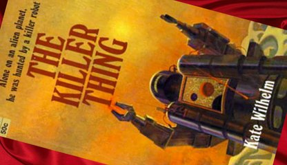 The Killer Thing by Kate Wilhelm