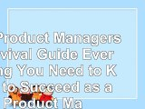 Read  The Product Managers Survival Guide Everything You Need to Know to Succeed as a Product 8e3af825