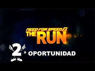 2ª Oportunidad #29: Need For Speed The Run